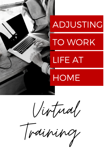 """Adjusting to work life at home - virtual training"""